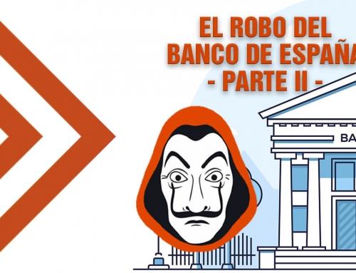 El primer robo de la historia del Banco de España – PARTE II